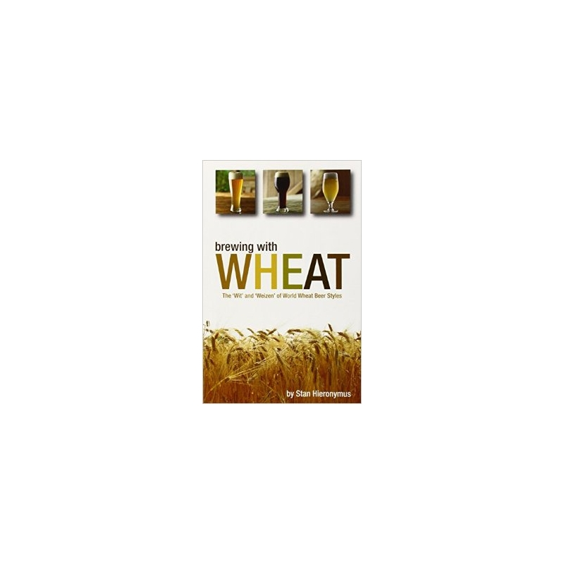 Brewing with Wheat -Stan Hieronymus